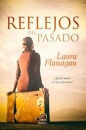 descargar epub Reflejos del pasado – Autor Laura Flanagan