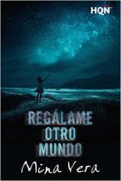 descargar epub Regálame otro mundo – Autor Mina Vera