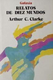 descargar epub Relatos de diez mundos – Autor Arthur C. Clarke gratis