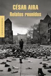 descargar epub Relatos reunidos – Autor César Aira