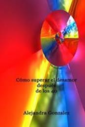 descargar epub Renacer del amor despues de los 40 – Autor Alejandra González gratis