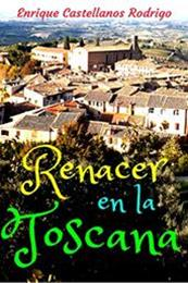 descargar epub Renacer en La Toscana – Autor Enrique Castellanos Rodrigo