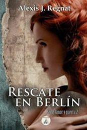 descargar epub Rescate en Berlin – Autor Alexis J. Regnat