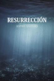descargar epub Resurrección – Autor Rafael Salcedo