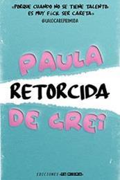 descargar epub Retorcida – Autor Paula de Grei gratis