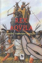 descargar epub Rex Aqvila – Autor Daniel Cuadrado Morales gratis