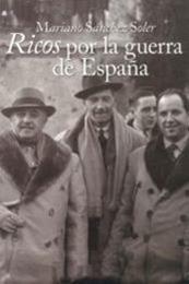 descargar epub Ricos por la guerra de España – Autor Mariano Sánchez Soler gratis