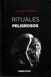 descargar epub Rituales peligrosos – Autor Ana María Cabrera