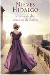 descargar epub Rivales de día, amantes de noche – Autor Nieves Hidalgo