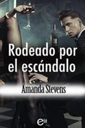 descargar epub Rodeado por el escándalo – Autor Amanda Stevens gratis