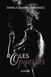 descargar epub Roles opuestos – Autor Daniela Guanipa Hernández