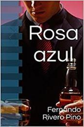 descargar epub Rosa azul – Autor Fernando Rivero Pino