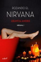 descargar epub Rozando el Nirvana – Autor Arantxa Anoro