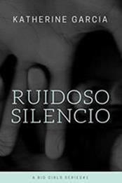 descargar epub Ruido silencioso – Autor Katherine A. Garcia gratis