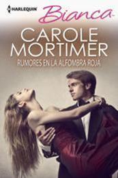 descargar epub Rumores en la alfombra roja – Autor Carole Mortimer gratis