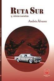 descargar epub Ruta sur  y otros cuentos – Autor Andrés Felipe Álvarez Martínez