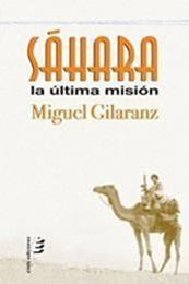 descargar epub Sáhara, la última misión – Autor Miguel Gilaranz