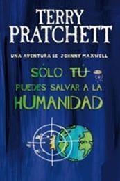 descargar epub Sólo tú puedes salvar a la humanidad – Autor Terry Pratchett