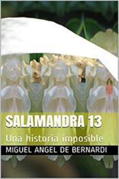 descargar epub Salamandra 13 – Autor Miguel Ángel de Bernardi