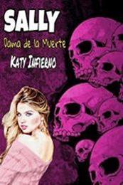 descargar epub Sally: Dama de la muerte – Autor Katy Infierno