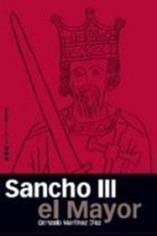 descargar epub Sancho III el Mayor – Autor Gonzalo Martínez Díez
