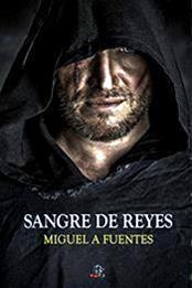 descargar epub Sangre de reyes – Autor Miguel A. Fuentes