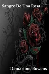 descargar epub Sangre de una rosa – Autor Demarious Bowens