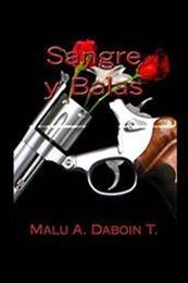 descargar epub Sangre y balas – Autor Malú Alexandra Daboin Toro