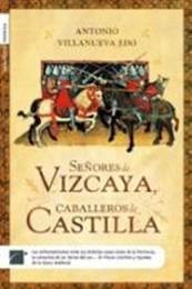 descargar epub Señores de Vizcaya, caballeros de Castilla – Autor Antonio Villanueva Edo