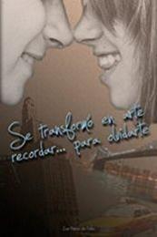 descargar epub Se transformó en arte recordar para olvidarte – Autor Zoe Pérez de Félix