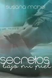 descargar epub Secretos bajo mi piel – Autor Susana Mohel