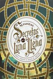descargar epub Secretos de la luna llena. Alianzas – Autor Iria G. Parente;Selene M. Pascual gratis