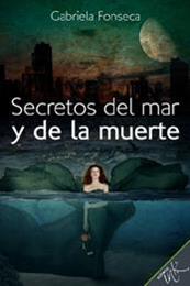 descargar epub Secretos del mar y de la muerte – Autor Gabriela Fonseca