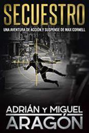 descargar epub Secuestro – Autor Adrián Aragón;Miguel Aragón gratis