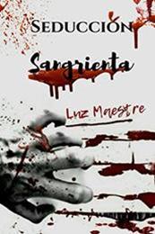 descargar epub Seducción sangrienta – Autor Luz Maestre gratis