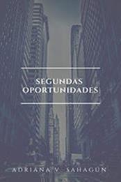 descargar epub Segundas oportunidades – Autor Adriana Vázquez Sahagún gratis