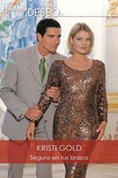 descargar epub Segura en tus brazos – Autor Kristi Gold gratis