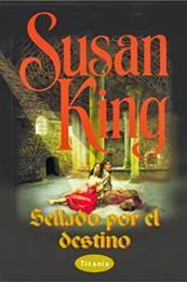 descargar epub Sellado por el destino – Autor Susan King gratis