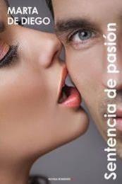 descargar epub Sentencia de pasión – Autor Marta de Diego