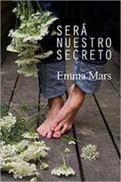 descargar epub Será nuestro secreto – Autor Emma Mars
