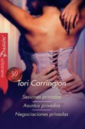 descargar epub Sesiones privadas/Asuntos privados/Negociaciones privadas – Autor Tori Carrington