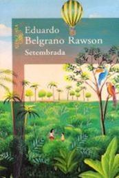 descargar epub Setembrada – Autor Eduardo Belgrano Rawson
