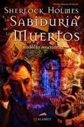 descargar epub Sherlock Holmes y la Sabiduría de los Muertos – Autor Rodolfo Martínez