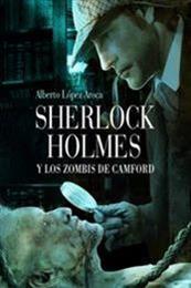 descargar epub Sherlock Holmes y los zombis de Camford – Autor Alberto López Aroca
