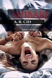 descargar epub Shibari: Atada a tu abrazo – Autor A. R. Cid gratis