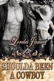 descargar epub Shoulda Been a Cowboy – Autor Lorelei James