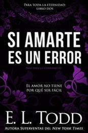 descargar epub Si amarte es un error – Autor E. L. Todd