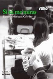 descargar epub Si tú me miras – Autor Daniela Márquez Colodro