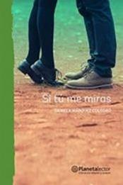 descargar epub Si tú me miras – Autor Daniela Márquez gratis