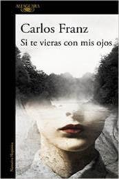 descargar epub Si te vieras con mis ojos – Autor Carlos Franz